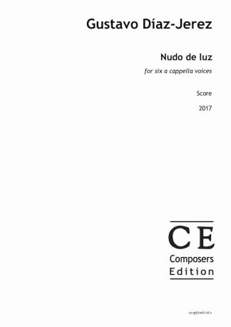 Gustavo Diaz-Jerez: Nudo de luz for six a cappella voices