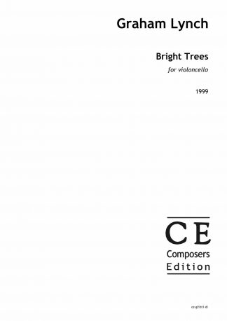 Graham Lynch: Bright Trees for violoncello
