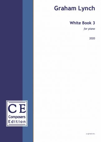 Graham Lynch: White Book 3 for piano