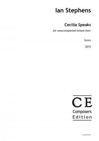 Ian Stephens: Cecilia Speaks for unaccompanied mixed choir