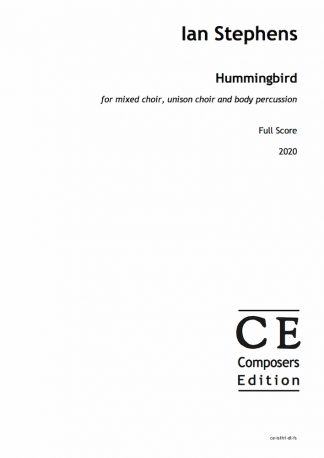 Ian Stephens: Hummingbird for mixed choir, unison choir and body percussion