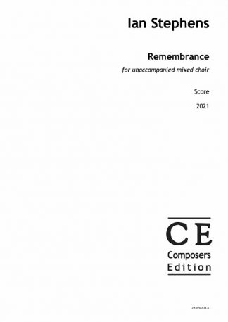 Ian Stephens: Remembrance for unaccompanied mixed choir