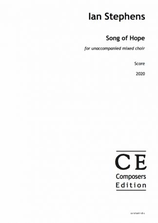 Ian Stephens: Song of Hope for unaccompanied mixed choir