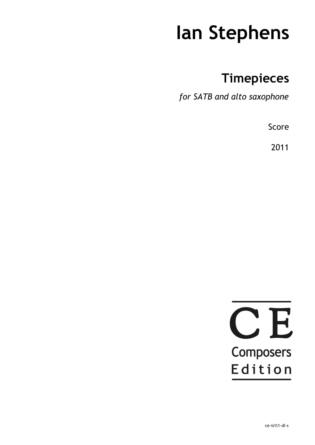 Ian Stephens: Timepieces for SATB choir and alto saxophone