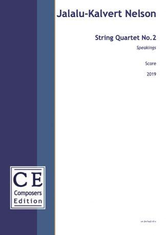 Jalalu-Kalvert Nelson: String Quartet No.2 Speakings