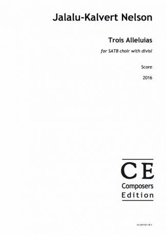 Jalalu-Kalvert Nelson: Trois Alleluias for SATB choir with divisi