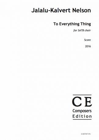 Jalalu-Kalvert Nelson: To Everything Thing for SATB choir