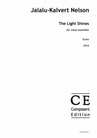 Jalalu-Kalvert Nelson: The Light Shines for vocal ensemble
