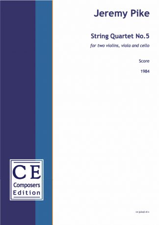 Jeremy Pike: String Quartet No.5 for two violins, viola and cello