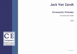 Jack Van Zandt: Chromantic Preludes for piano four hands