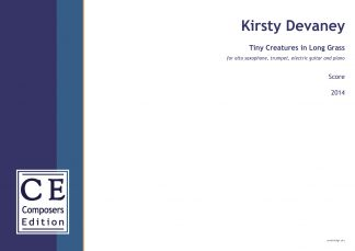 Kirsty Devaney: Tiny Creatures in Long Grass for alto saxophone, trumpet, electric guitar and piano