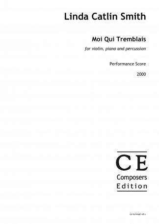 Linda Catlin Smith: Moi Qui Tremblais for violin, piano and percussion