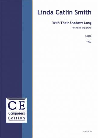 Linda Catlin Smith: With Their Shadows Long for violin and piano