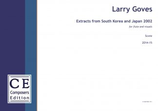 Larry Goves: Extracts from South Korea and Japan 2002 for flute and visuals