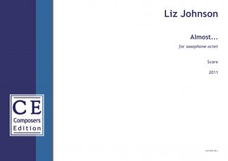 Liz Johnson: Almost... for saxophone octet