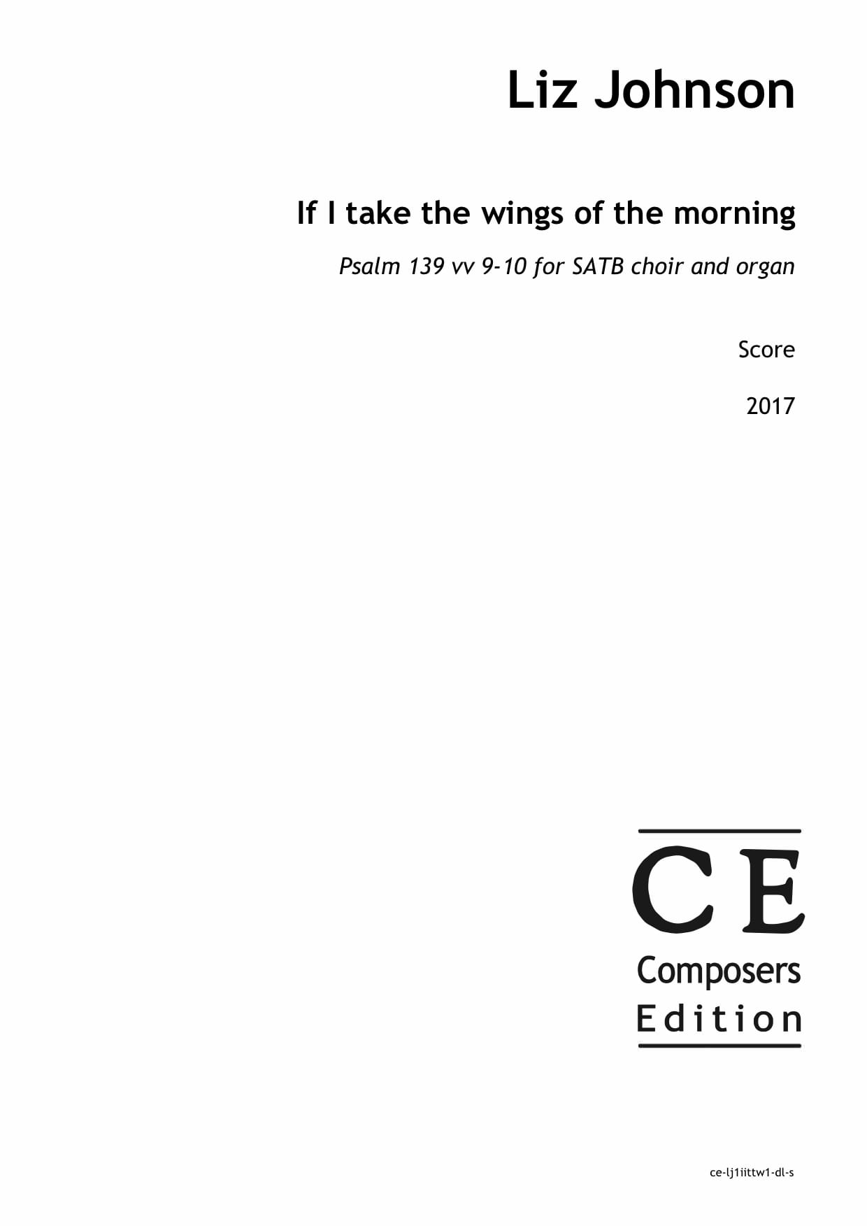 Liz Johnson: If I take the wings of the morning Psalm 139 vv 9-10 for SATB choir and organ