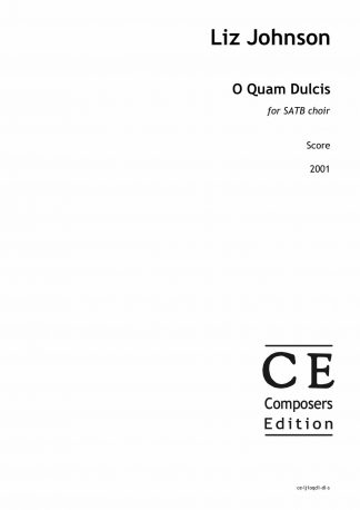 Liz Johnson: O Quam Dulcis for SATB choir