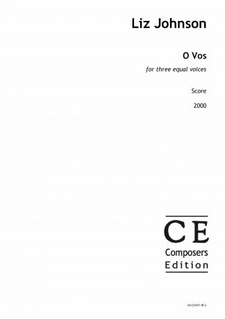 Liz Johnson: O Vos (vocal version) for three equal voices