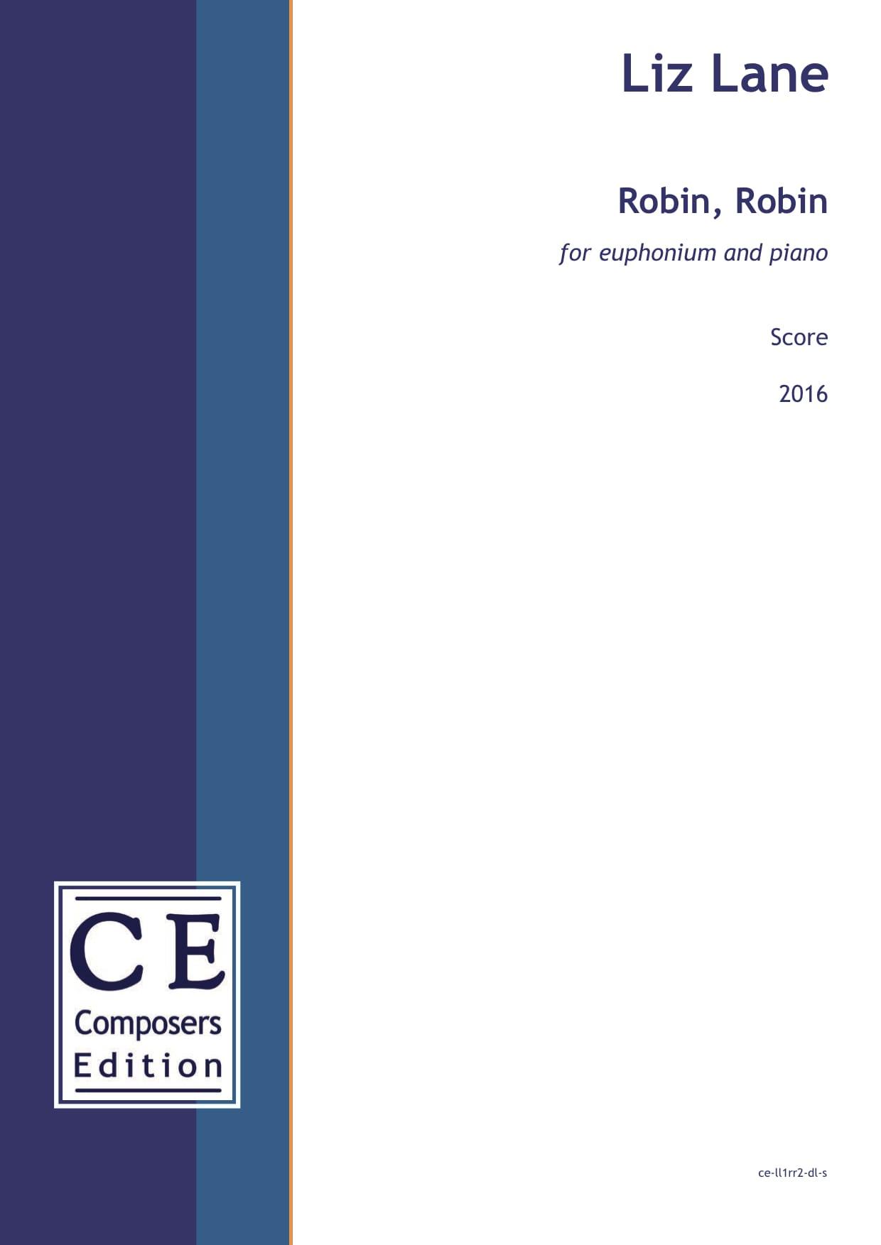 Liz Lane: Robin, Robin (euphonium and piano version) for euphonium and piano