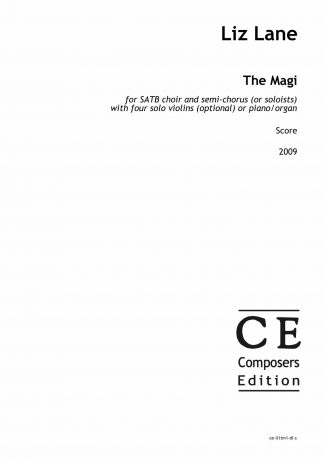 Liz Lane: The Magi for SATB choir and semi-chorus (or soloists) with four solo violins (optional) or piano/organ