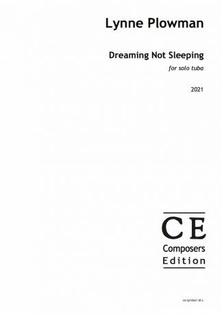 Lynne Plowman: Dreaming Not Sleeping for solo tuba