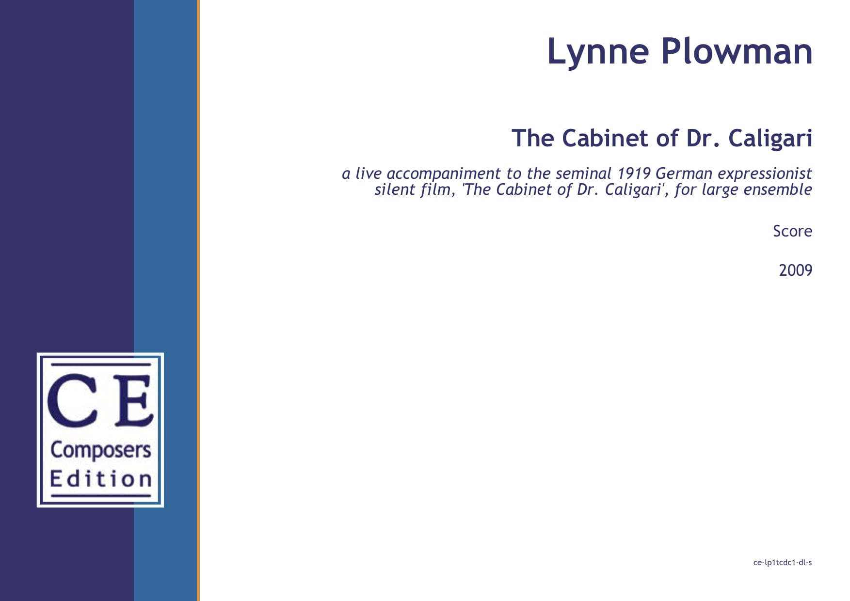 Lynne Plowman: The Cabinet of Dr. Caligari a live accompaniment to the seminal 1919 German expressionist silent film, 'The Cabinet of Dr. Caligari', for large ensemble