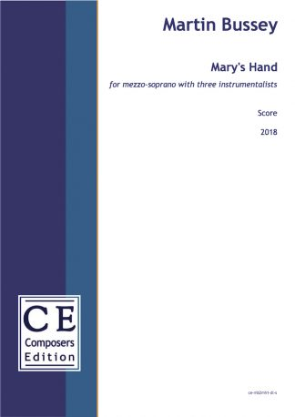 Martin Bussey: Mary's Hand for mezzo-soprano with three instrumentalists