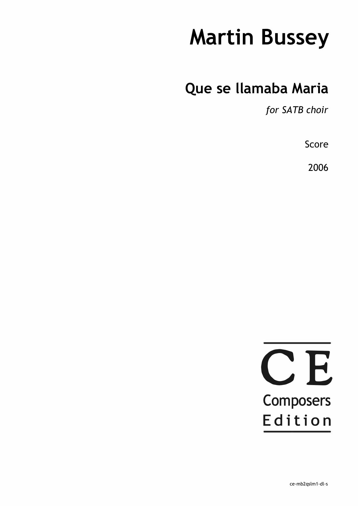 Martin Bussey: Que se llamaba Maria for SATB choir