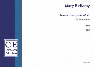 Mary Bellamy: beneath an ocean of air for piano quintet