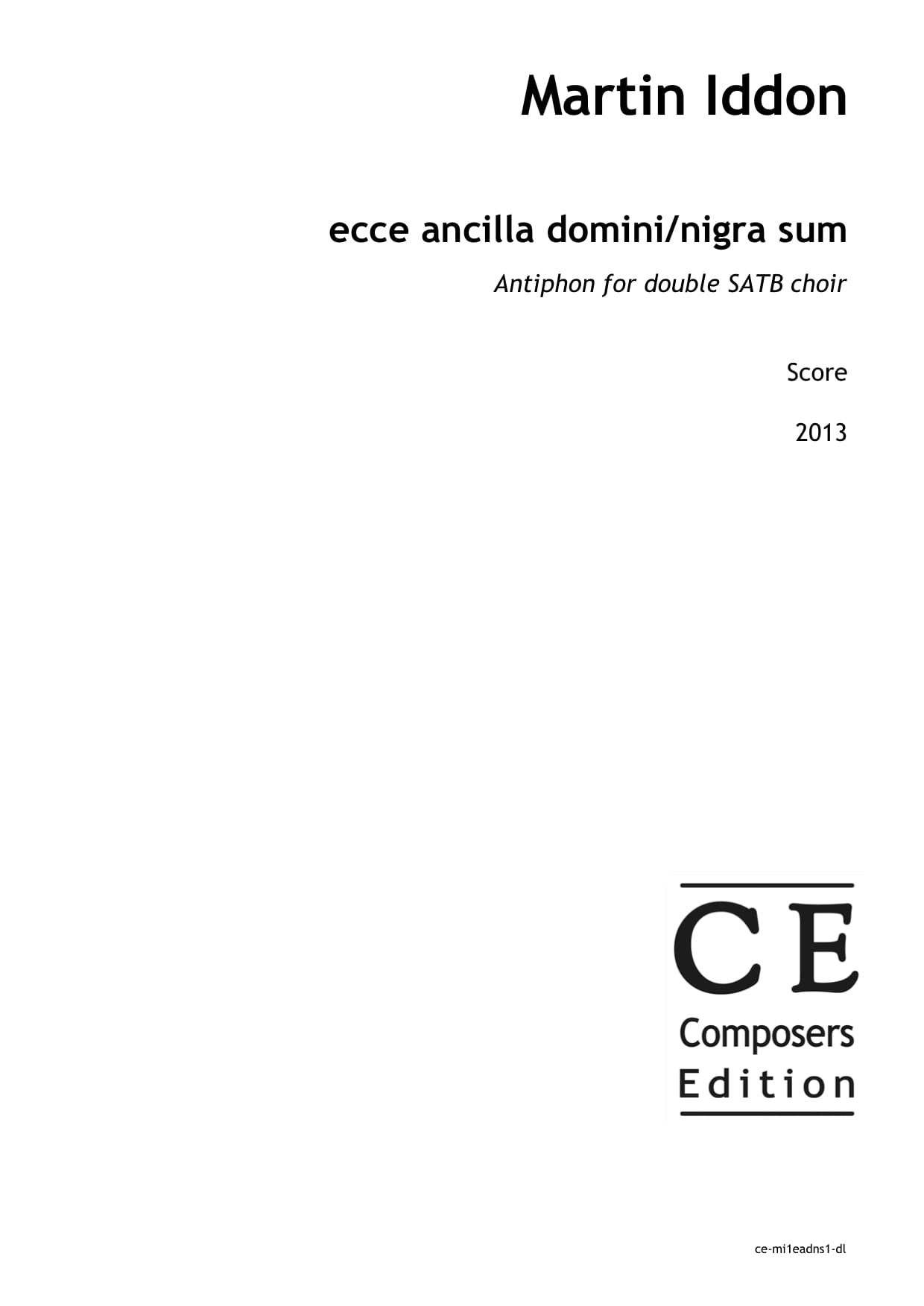 Martin Iddon: ecce ancilla domini/nigra sum Antiphon for double SATB choir