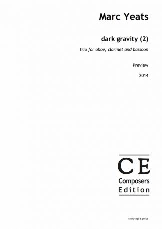 Marc Yeats: dark gravity (2) trio for oboe, clarinet and bassoon