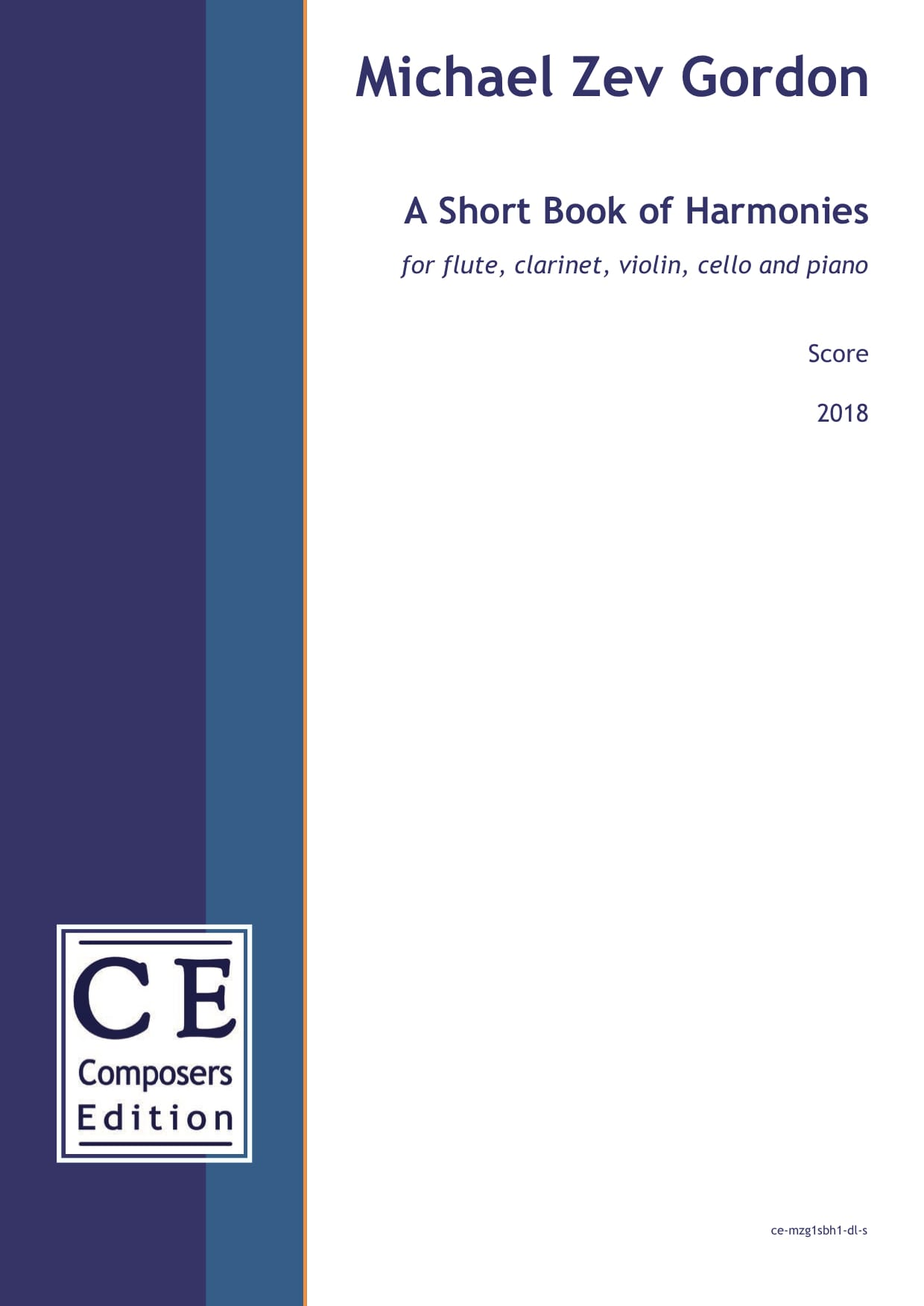 Michael Zev Gordon: A Short Book of Harmonies for flute, clarinet, violin, cello and piano