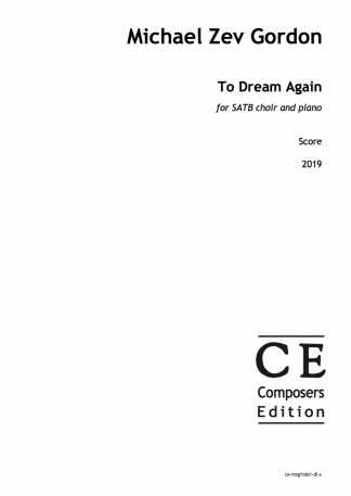 Michael Zev Gordon: To Dream Again for SATB choir and piano