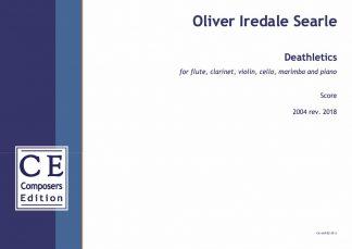 Oliver Iredale Searle: Deathletics for flute, clarinet, violin, cello, marimba and piano