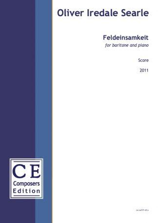 Oliver Iredale Searle: Feldeinsamkeit for baritone and piano