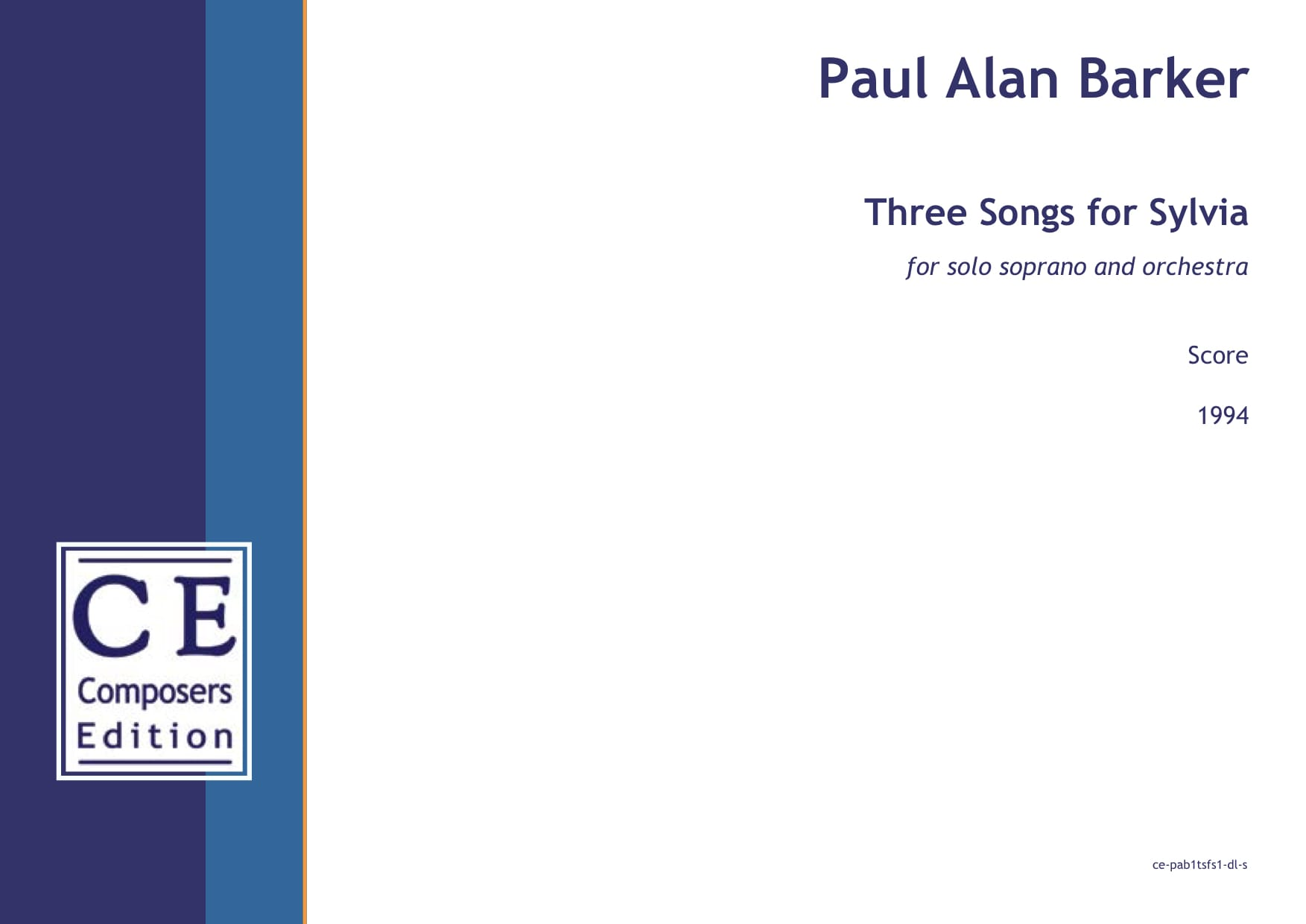 Paul Alan Barker: Three Songs for Sylvia for solo soprano and orchestra