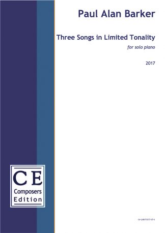 Paul Alan Barker: Three Songs in Limited Tonality for solo piano