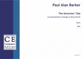 Paul Alan Barker: The Sorceress' Tale an entertainment in homage to Henry Purcell