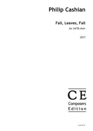 Philip Cashian: Fall, Leaves, Fall for SATB choir