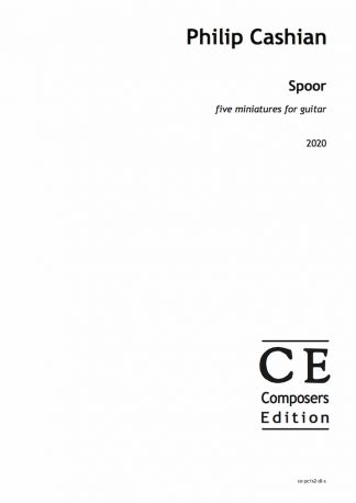 Philip Cashian: Spoor five miniatures for guitar