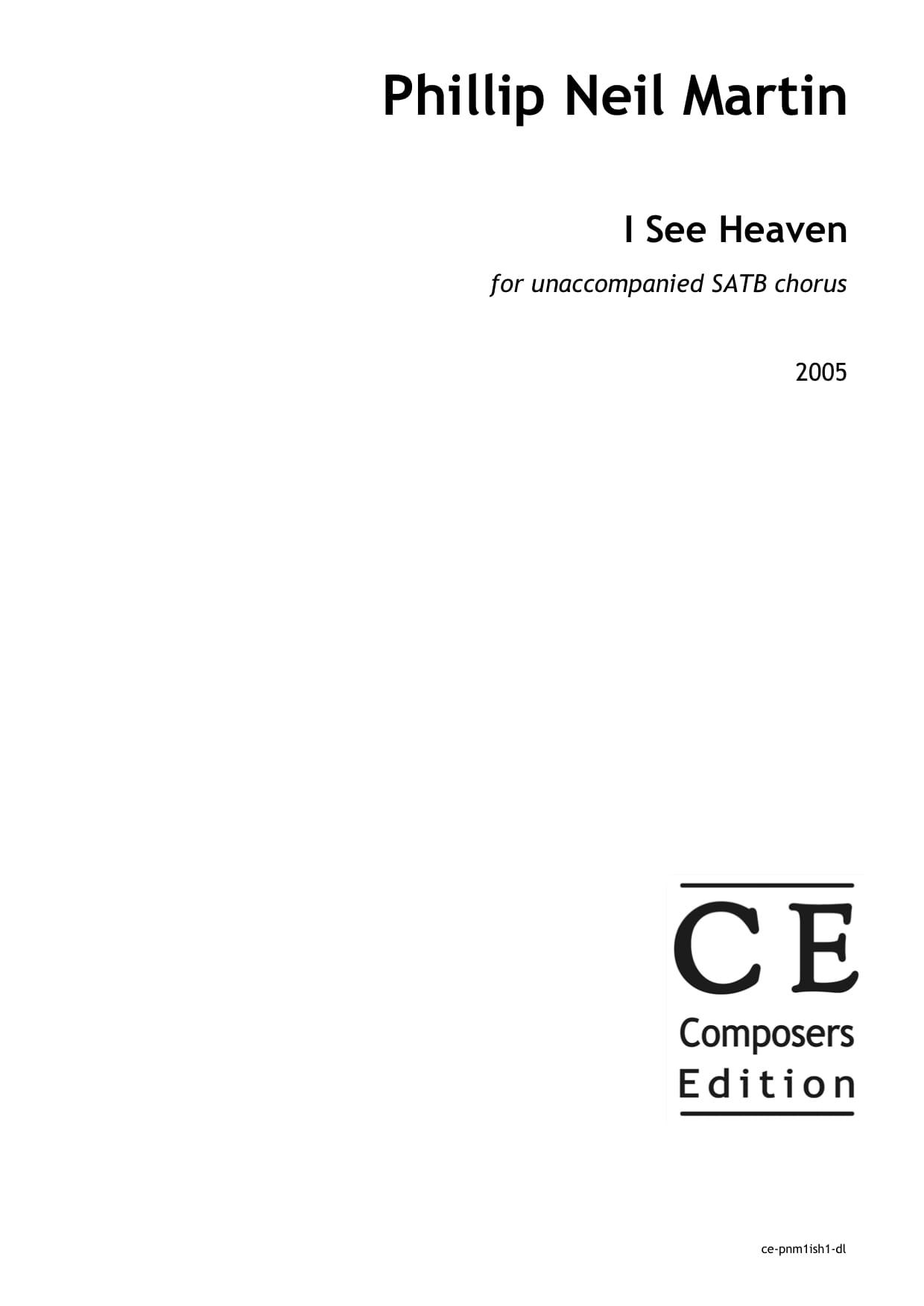 Phillip Neil Martin: I See Heaven for unaccompanied SATB chorus