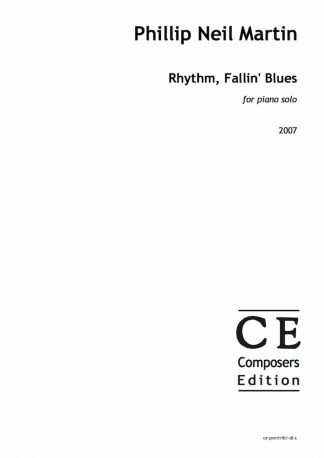 Phillip Neil Martin: Rhythm, Fallin' Blues for piano solo