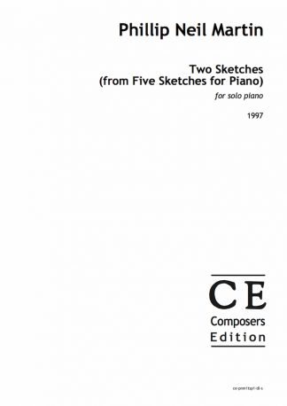 Phillip Neil Martin: Two Sketches (from Five Sketches for Piano) for solo piano