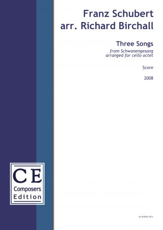 Franz Schubert arr. Richard Birchall: Three Songs from Schwanengesang arranged for cello octet