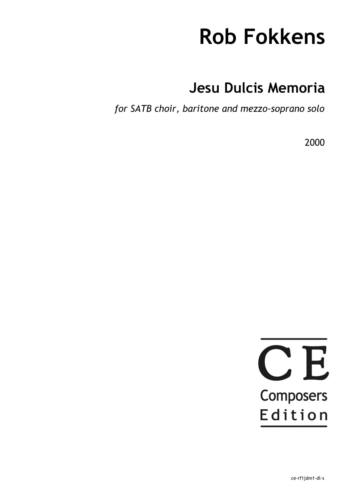 Rob Fokkens: Jesu Dulcis Memoria for SATB choir, baritone and mezzo-soprano solo