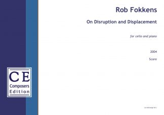Rob Fokkens: On Disruption and Displacement for cello and piano