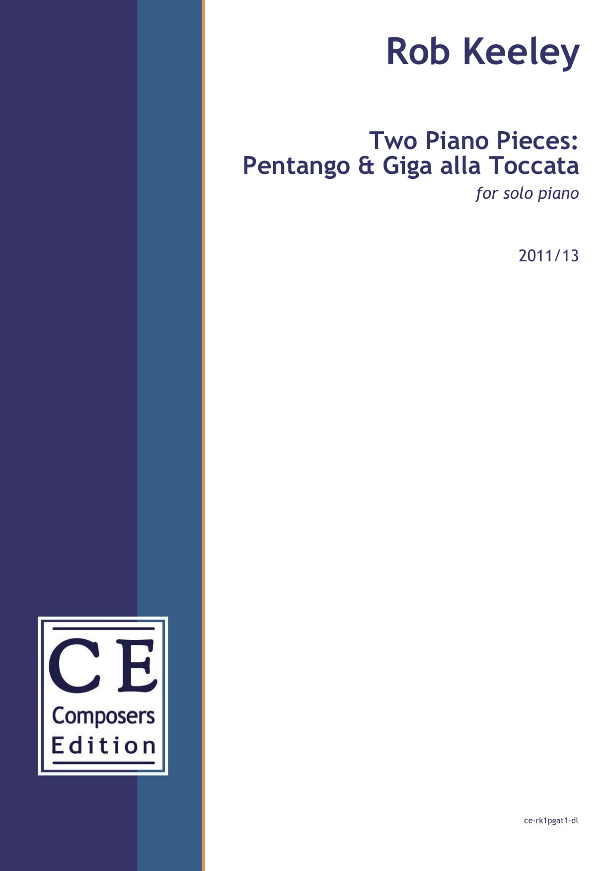 Rob Keeley: Two Piano Pieces: Pentango & Giga alla Toccata for solo piano