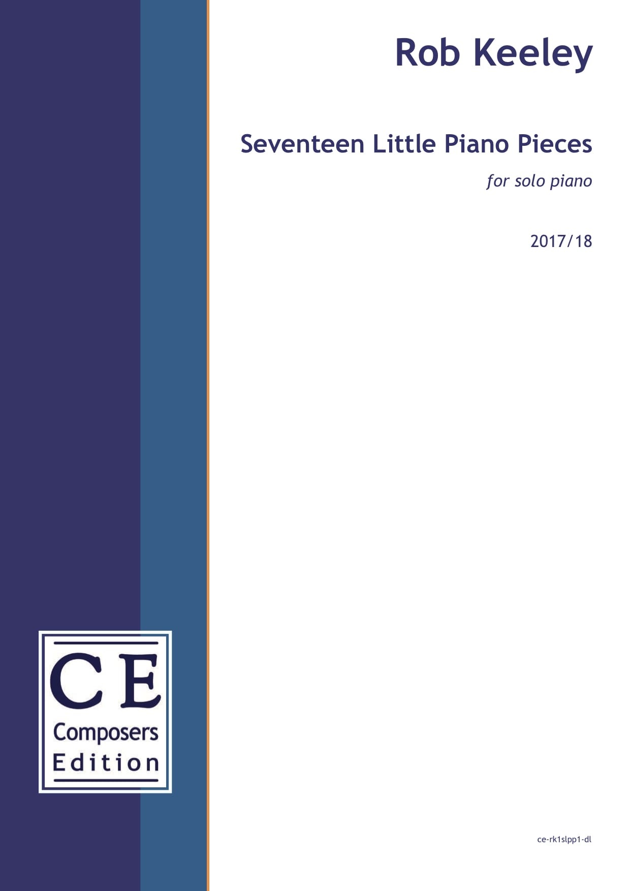 Rob Keeley: Seventeen Little Piano Pieces for solo piano