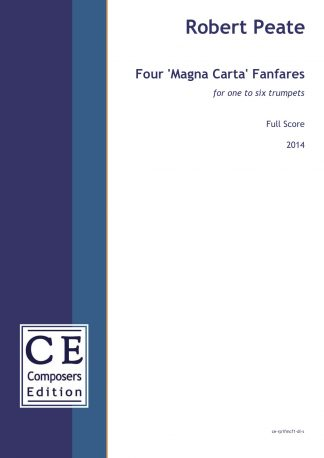 Robert Peate: Four 'Magna Carta' Fanfares for one to six trumpets