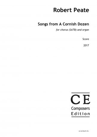 Robert Peate: Songs from A Cornish Dozen for chorus (SATB) and organ